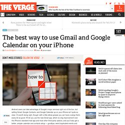 The best way to use Gmail and Google Calendar on your iPhone