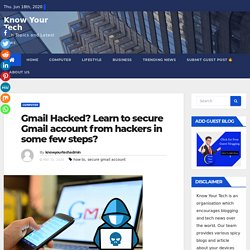 Gmail Hacked? Here are some steps to secure in easy way.