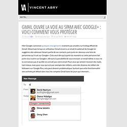 Gmail ouvre la voie au spam avec Google+ : voici comment vous protéger