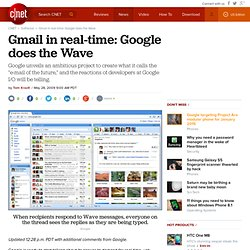 Gmail in real-time: Google does the Wave | Webware - CNET