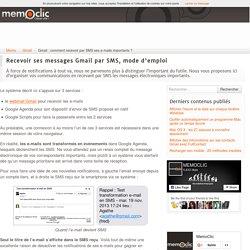 Gmail : comment recevoir par SMS ses e-mails importants ?