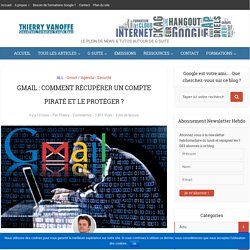 Gmail : comment récupérer un compte piraté ?