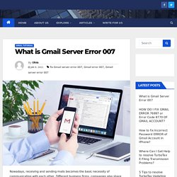 What is Gmail server Error 007-How to fix error 007