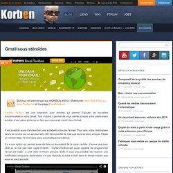 Gmail sous stéroïdes « Korben Korben