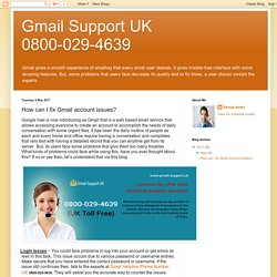 Gmail Support UK 0800-029-4639: How can I fix Gmail account issues?