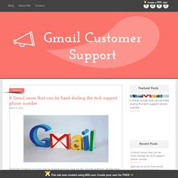 6 Gmail issues that can be fixed dialing the tech support phone number