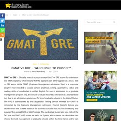 GMAT vs GRE - What is the difference? Which should you take?