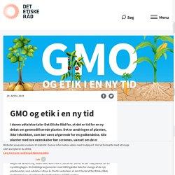 GMO og etik i en ny tid