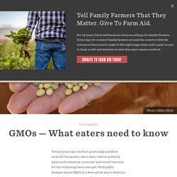 GMOs — What eaters need to know – Farm Aid