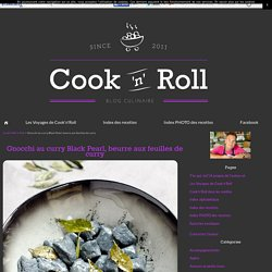 Gnocchi au curry Black Pearl, beurre aux feuilles de curry - Cook'n'Roll