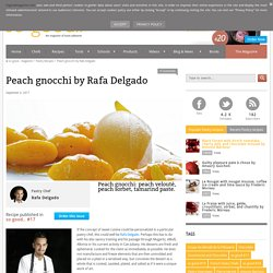 Peach gnocchi by Rafa Delgado - Pastry Recipes in So Good Magazine