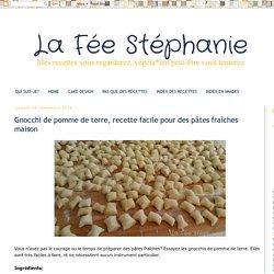La Fée Stéphanie: Gnocchi de pomme de terre, recette facile pour des pâtes fraîches maison