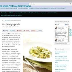 Gnocchis au gorgonzola - Le Grand Pastis de Pierre Psaltis