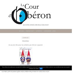 Gnomes – La Cour d'Obéron