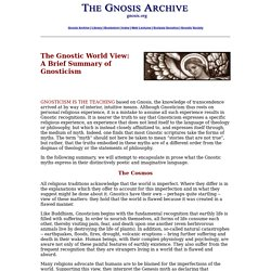 The Gnostic World View: A Brief Summary of Gnosticism