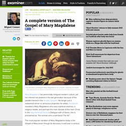 A complete version of The Gospel of Mary Magdalene - National Gnosticism & Heretical Spirituality