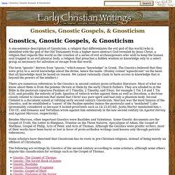 Gnostics, Gnostic Gospels, & Gnosticism