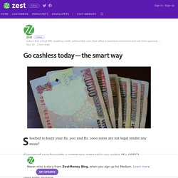 Go cashless today — the smart way – ZestMoney Blog