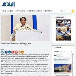 Goa to be developed as cargo hub
