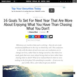16 Goals To Set For Next Year That Are More About Enjoying What You Have Than...