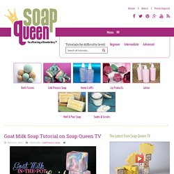 Goat Milk Soap Tutorial on Soap Queen TV