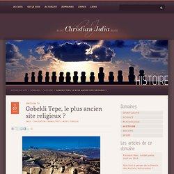 Gobekli Tepe, le plus ancien site religieux ?