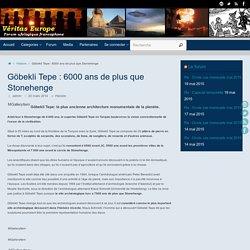 Göbekli Tepe : 6000 ans de plus que Stonehenge - Veritas- Europe