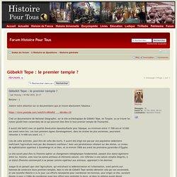 Göbekli Tepe : le premier temple ?