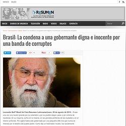 Brasil: La condena a una gobernante digna e inocente por una banda de corruptos