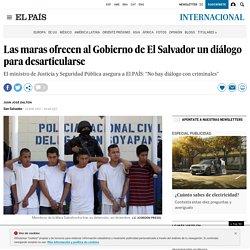Las maras ofrecen al Gobierno de El Salvador un diálogo para desarticularse - El País 13-01-2017