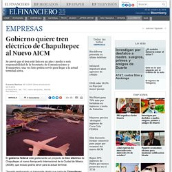 Gobierno quiere tren eléctrico de Chapultepec al Nuevo AICM