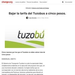 Gobierno del Estado de Hidalgo: Bajar la tarifa del Tuzobus a cinco pesos.