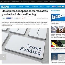 El Gobierno de España da marcha atrás y no limitará el crowdfunding