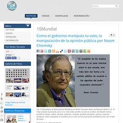 Como el gobierno manipula tu voto, la manipulación de la opinión pública por Noam Chomsky