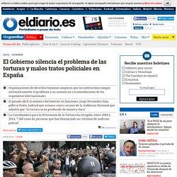El Gobierno silencia el problema de las torturas y malos tratos policiales en España