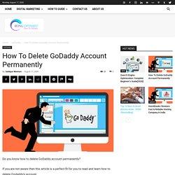How To Delete GoDaddy Accounts Permanently