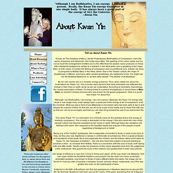Who is Kwan Yin? The Goddess of Compassion & Mercy has many names.