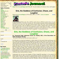 Eris, the Goddess of Confusion, Chaos, and Laughter » Daven's Journal - Letters from the Editor