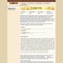 METIS : Greek Titan goddess of wise counsel ; mythology