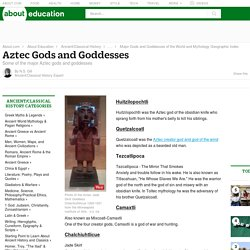 Aztec Gods and Goddesses - Ancient / Classical History