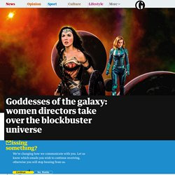 Goddesses of the galaxy: women directors take over the blockbuster universe