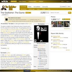 The Godfather: The Game - The Godfather Wiki - The Godfather, Mafia, Marlon Brando, Al Pacino, Mario Puzo, and more!