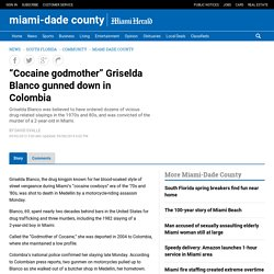 """Cocaine godmother"" Griselda Blanco gunned down in Colombia"