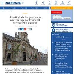 Jean Godzich, le « gourou », à nouveau jugé par le tribunal correctionnel d'Evreux