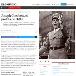 Joseph Goebbels, el profeta de Hitler