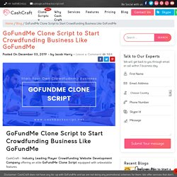 GoFundMe Clone Script to Start Crowdfunding Business Like GoFundMe