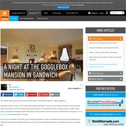 A night at the Gogglebox mansion in Sandwich