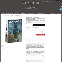 Van Gogh. Ni Dieu ni maitre - Citadelles et Mazenod