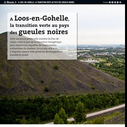 A Loos-en-Gohelle, la transition verte au pays des gueules noires