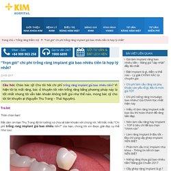 """""""Trọn gói"""" chi phí trồng răng implant giá bao nhiêu tiền là hợp lý nhất?"""